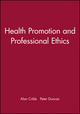 Health Promotion and Professional Ethics (0632056037) cover image