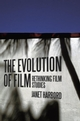 The Evolution of Film: Rethinking Film Studies (0745634737) cover image