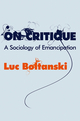 On Critique: A Sociology of Emancipation (0745649637) cover image