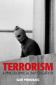 Terrorism: A Philosophical Investigation (0745651437) cover image