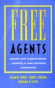 Free Agents: People and Organizations Creating a New Working Community (0787902837) cover image
