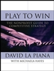 Play to Win: The Nonprofit Guide to Competitive Strategy (0787968137) cover image