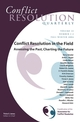 Conflict Resolution in the Field: Assessing the Past, Charting the Future: Conflict Resolution Quarterly, Volume 22, Number 1-2, 2004 (0787977837) cover image