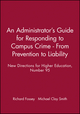 An Administrator's Guide for Responding to Campus Crime - From Prevention to Liability: New Directions for Higher Education, Number 95 (0787998737) cover image