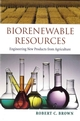 Biorenewable Resources: Engineering New Products from Agriculture (0813822637) cover image