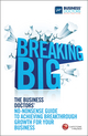 Breaking Big: The Business Doctors' No-nonsense Guide to Achieving Breakthrough Growth for Your Business (0857083937) cover image