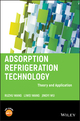 Adsorption Refrigeration Technology: Theory and Application (1118197437) cover image