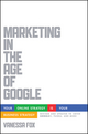 Marketing in the Age of Google: Your Online Strategy IS Your Business Strategy, Revised and Updated (1118231937) cover image