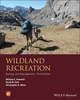 Wildland Recreation: Ecology and Management, 3rd Edition (1118397037) cover image