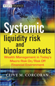 Systemic Liquidity Risk and Bipolar Markets: Wealth Management in Today's Macro Risk On / Risk Off Financial Environment (1118409337) cover image
