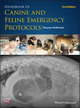 Handbook of Canine and Feline Emergency Protocols, Second Edition (1118559037) cover image