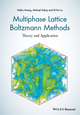 Multiphase Lattice Boltzmann Methods: Theory and Application (1118971337) cover image