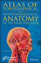 Atlas of Topographical and Pathotopographical Anatomy of the Head and Neck (1119459737) cover image