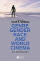 Genre, Gender, Race and World Cinema: An Anthology (1405132337) cover image