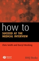 How to Succeed at the Medical Interview (1444312537) cover image