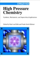 High Pressure Chemistry: Synthetic, Mechanistic, and Supercritical Applications (3527612637) cover image
