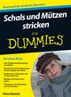 Schals und Mützen stricken für Dummies (3527668837) cover image