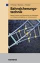 Bahnsicherungstechnik: Steuern, Sichern und Überwachen von Fahrwegen und Fahrgeschwindigkeiten im Schienenverkehr (3895786837) cover image