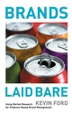 Brands Laid Bare: Using Market Research for Evidence-Based Brand Management (0470012838) cover image