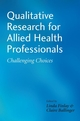 Qualitative Research for Allied Health Professionals: Challenging Choices (0470019638) cover image