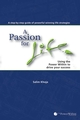 A Passion For Life: Using the Power Within to Drive Your Success (0470158638) cover image