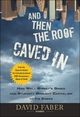And Then the Roof Caved In: How Wall Street's Greed and Stupidity Brought Capitalism to Its Knees (0470474238) cover image