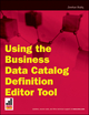 Using the Business Data Catalog Editor Tool (0470478438) cover image