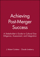 Achieving Post-Merger Success: A Stakeholder's Guide to Cultural Due Diligence, Assessment, and Integration (0470631538) cover image