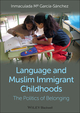 Language and Muslim Immigrant Childhoods: The Politics of Belonging (0470673338) cover image