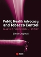 Public Health Advocacy and Tobacco Control: Making Smoking History (0470691638) cover image