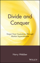 Divide and Conquer: Target Your Customers Through Market Segmentation (0471176338) cover image