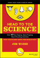 Head to Toe Science: Over 40 Eye-Popping, Spine-Tingling, Heart-Pounding Activities That Teach Kids about the Human Body (0471332038) cover image