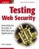 Testing Web Security: Assessing the Security of Web Sites and Applications (0471447838) cover image