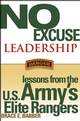 No Excuse Leadership: Lessons from the U.S. Army's Elite Rangers  (0471488038) cover image