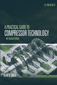 A Practical Guide to Compressor Technology, 2nd Edition (0471727938) cover image