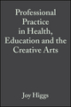 Professional Practice in Health, Education and the Creative Arts (0632059338) cover image