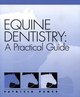 Equine Dentistry: A Practical Guide (0683304038) cover image