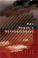 Max Weber's Methodologies: Interpretation and Critique (0745618138) cover image