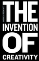 The Invention of Creativity: Modern Society and the Culture of the New (0745697038) cover image