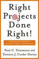 Right Projects Done Right: From Business Strategy to Successful Project Implementation (0787971138) cover image