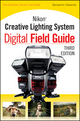 Nikon Creative Lighting System Digital Field Guide, 3rd Edition (1118022238) cover image