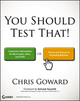 You Should Test That: Conversion Optimization for More Leads, Sales and Profit or The Art and Science of Optimized Marketing (1118463838) cover image