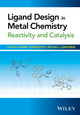 Ligand Design in Metal Chemistry: Reactivity and Catalysis (1118839838) cover image