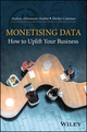 Monetising Data: How to Uplift Your Business (1119125138) cover image