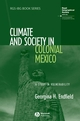 Climate and Society in Colonial Mexico: A Study in Vulnerability (1405145838) cover image