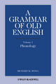 A Grammar of Old English, Volume 1: Phonology (1444339338) cover image