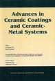 Advances in Ceramic Coatings and Ceramic-Metal Systems: A Collection of Papers Presented at the 29th International Conference on Advanced Ceramics and Composites, Jan 23-28, 2005, Cocoa Beach, FL, Ceramic Engineering and Science Proceedings, Vol 26, No 3 (1574982338) cover image