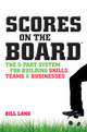 Scores on the Board: The 5-Part System for Building Skills, Teams and Businesses (1742169538) cover image