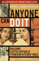 Anyone Can Do It: Building Coffee Republic from Our Kitchen Table - 57 Real-Life Laws on Entrepreneurship (1841125938) cover image