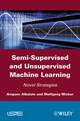 Semi-Supervised and Unsupervised Machine Learning: Novel Strategies (1848212038) cover image